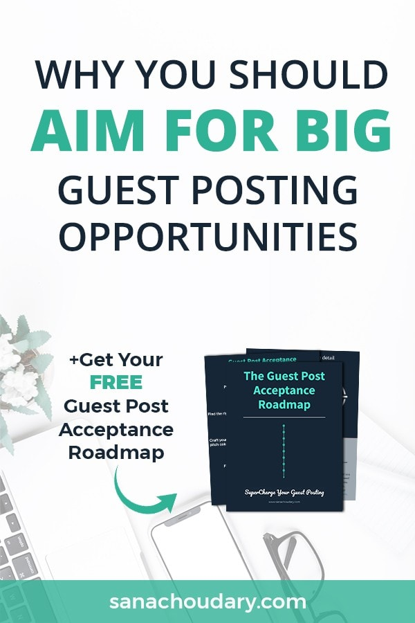 Why You Should Aim for Big Guest Posting Opportunities
