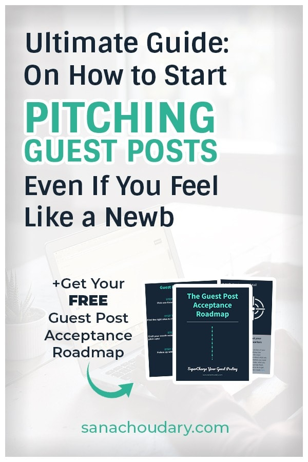 Ultimate Guide On How to Start Pitching Guest Posts Even If You Feel LIke a Newb