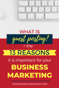 What is guest posting + the 13 Reasons it is important for your business
