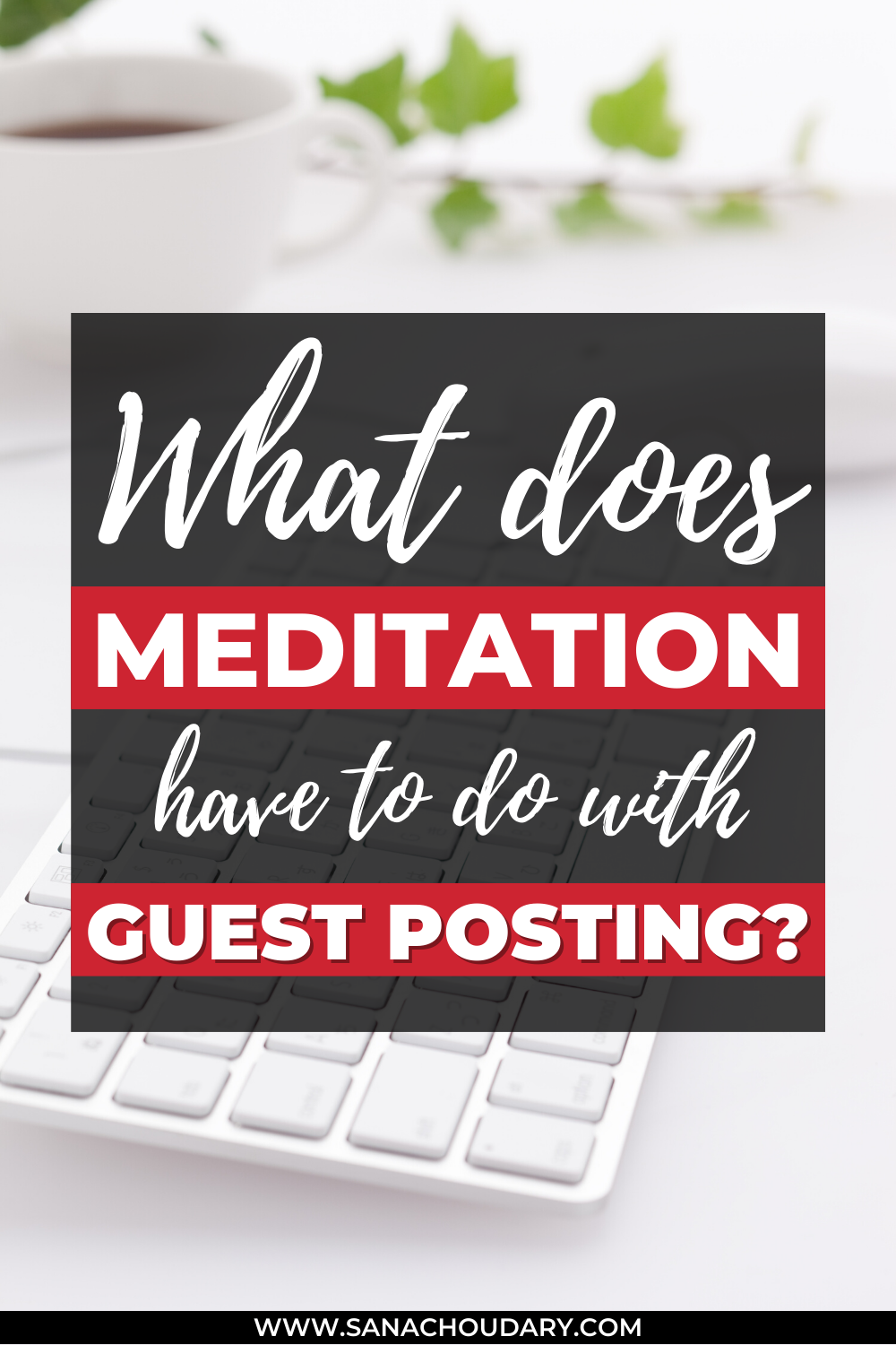 What does meditation have to do with guest posting?